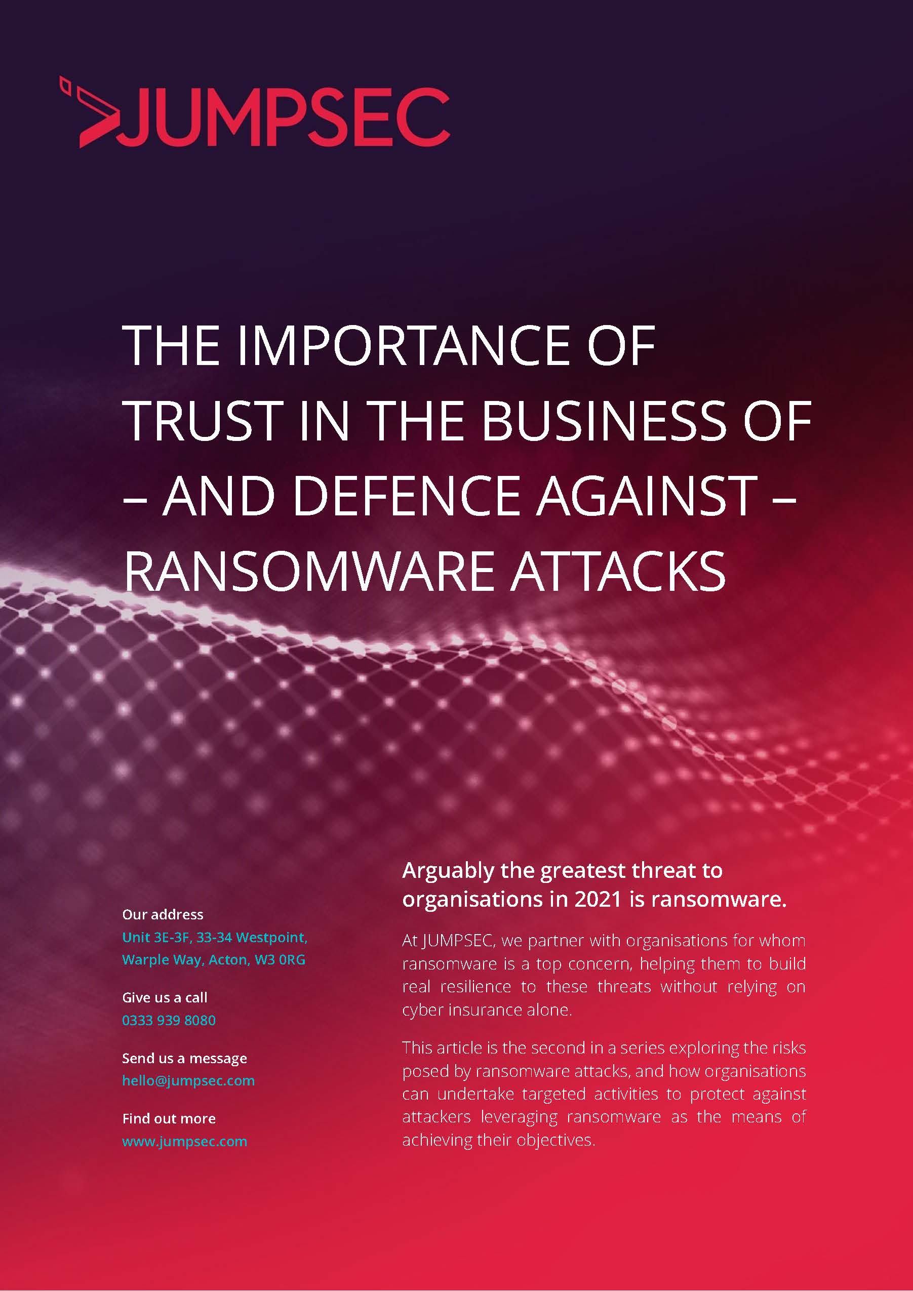 THE IMPORTANCE OF TRUST IN THE BUSINESS OF - AND DEFENCE AGAINST - RANSOMWARE ATTACKS